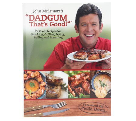 "John McLemore's ""Dadgum That's Good!"" Cookbook"