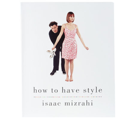 """How to Have Style"" Paperback Book by IsaacMizrahi"