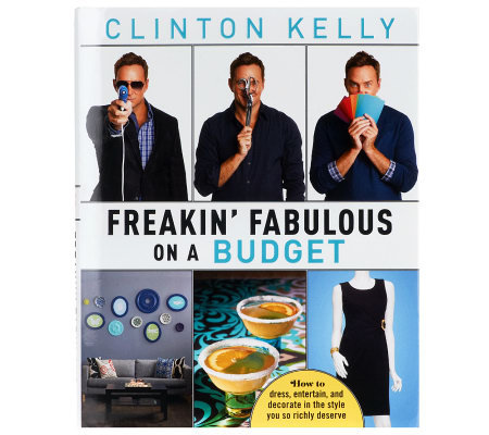 """Freakin' Fabulous on a Budget"" by Style Guru Clinton Kelly"