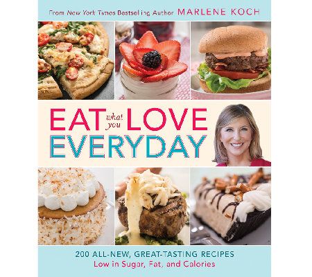 """Eat What You Love Everyday"" Cookbook by Marlene Koch"