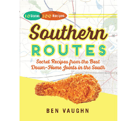 """Southern Routes"" Cookbook by Ben Vaughn"
