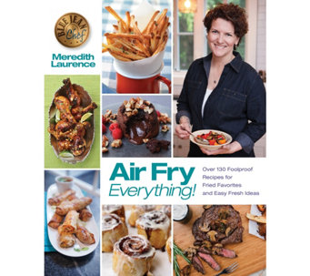 """Air Fry Everything"" Cookbook by Meredith Laurence - F12414"