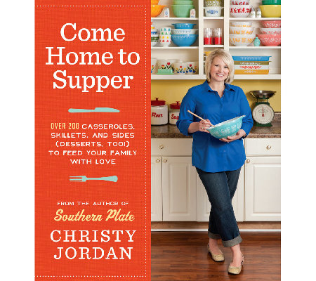 """Come Home to Supper"" Cookbook by Christy Jordan"