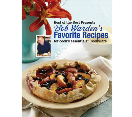 Bob Warden's Favorite Recipes for Cook's Essentials
