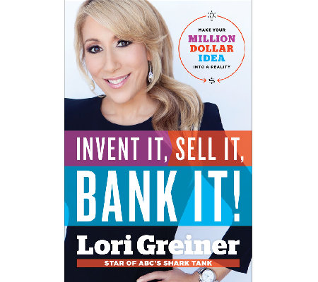 """Invent It, Sell It, Bank It!"" Hardcover Book by Lori Greiner"