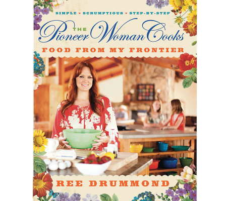 """The Pioneer Woman Cooks Food From My Frontier"" by Ree Drummond"