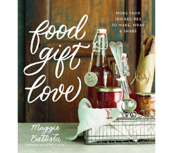 """Food, Gift Love"" Cookbook by Maggie Battista - F12034"