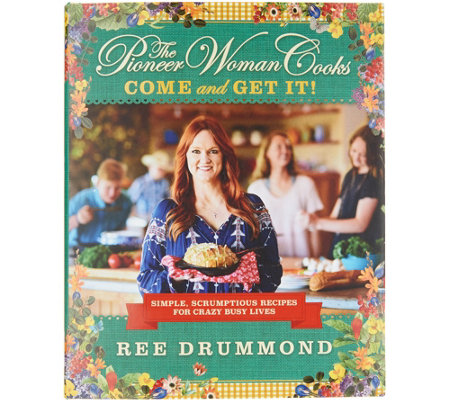 """The Pioneer Woman Cooks: Come and Get It!"" Cookbook by Ree Drummond"