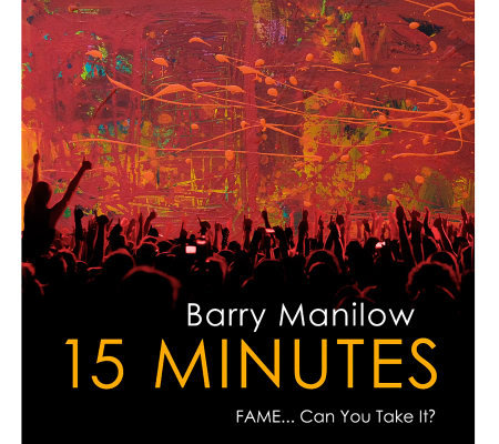 "Barry Manilow ""15 Minutes"" 16 Track CD with 4 Track Bonus CD"