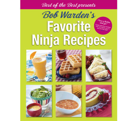 Best of the Best Presents Bob Warden's Favorite Ninja Recipes