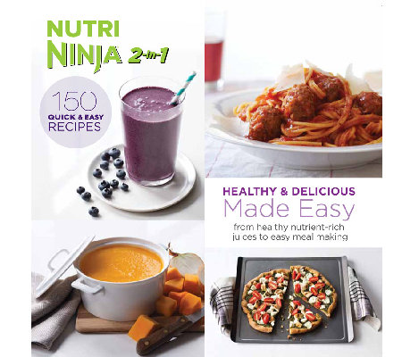 """Nutri Ninja 2-in-1 Healthy & Delicious Recipes Made Easy"" Cookbook"