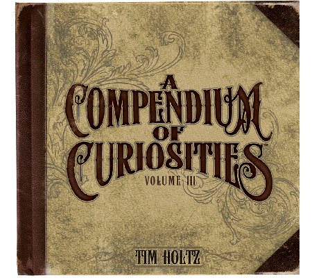 Holtz Idea-Ology Book - A Compendium Of Curiosities Vol III