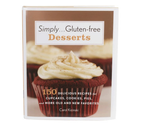"""Simply... Gluten-Free Desserts"" Cookbook by Carol Kicinski"