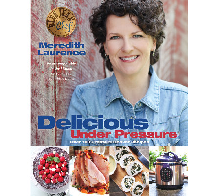 "Blue Jean Chef: ""Delicious Under Pressure"" Cookbook"