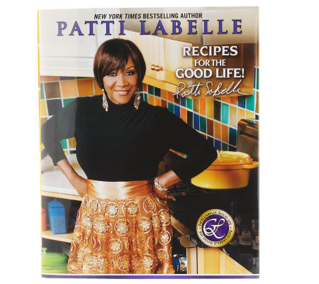 """Patti LaBelle Recipes for the Good Life!"" by Patti LaBelle"
