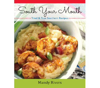 """South Your Mouth Cookbook"" by Mandy Rivers - F11653"