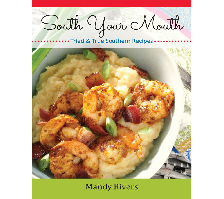 """South Your Mouth Cookbook"" by Mandy Rivers"