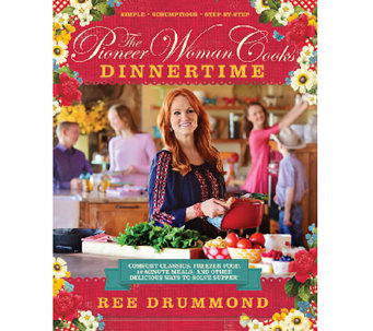 """The Pioneer Woman Cooks: Dinnertime!"" by Ree Drummond Cookbook - F11957"