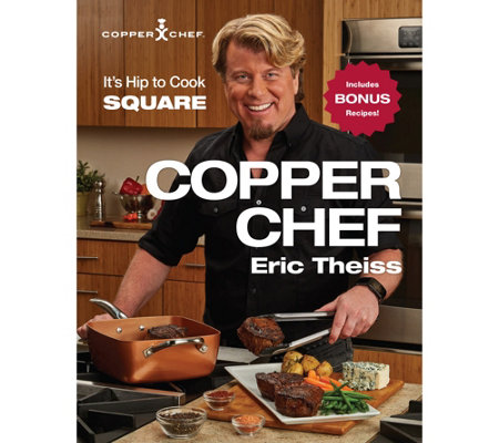 """The Copper Chef"" Cookbook by Eric Theiss"