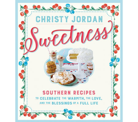 """Sweetness"" Cookbook by Christy Jordan"