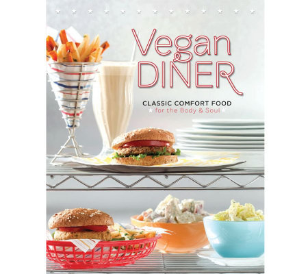 """Vegan Diner Classic Comfort Food"" Cookbook by Julie Hasson"