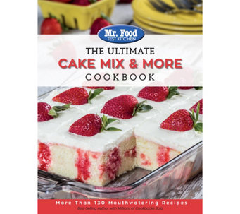 "Mr. Food Test Kitchen ""The Ultimate Cake Mix & More"" Cookbook - F12669"