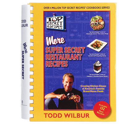 Top Secret Recipes: MORE Super Secret Restaurant Recipes
