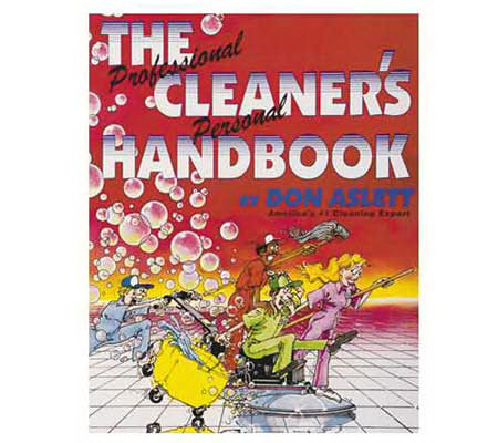 "Don Aslett's ""The Professional Cleaner's Handbook"""