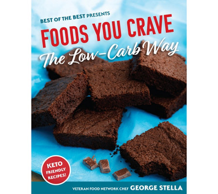 """Foods You Crave, The Low-Carb Way"" Cookbook by George Stella"