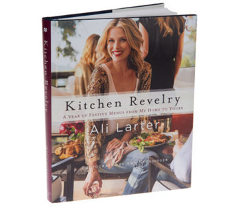 """Kitchen Revelry"" Cookbook by Ali Larter - F11288"