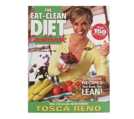 """The Eat-Clean Diet Cookbook"" by Tosca Reno"