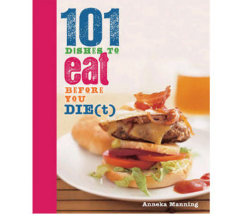 """101 Dishes to Eat Before You Die(t)"" Cookbook by Anneka Manning - F10990"