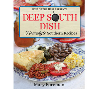 """Deep South Dish: Homestyle Southern Recipes"" by Mary Foreman - F11894"