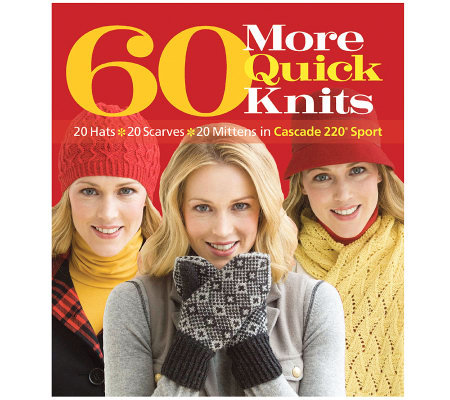 60 More Quick Knits - Sixth & Springs Books