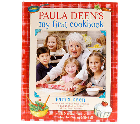 """Paula Deen's My First Cookbook"" by Paula Deen"
