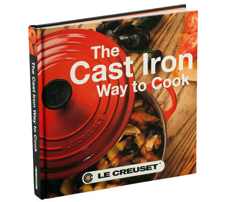 Le Creuset Cast Iron Cookbook