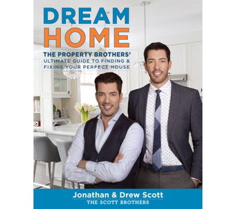 Dream Home The Property Brothers' Guide To Your Perfect House - M50129