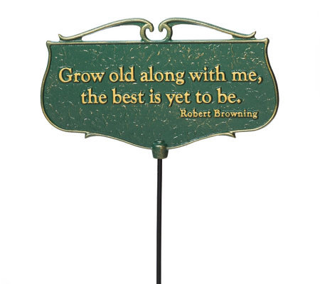 Grow Old Along - Garden Poem Sign