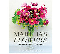 Martha's Flowers A Practical Guide to Growing - M56770