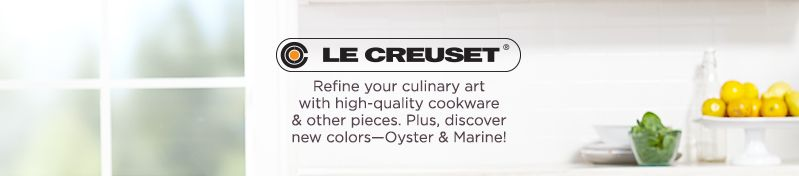 Le Creuset,  Refine your culinary art with high-quality cookware & other pieces. Plus, discover new colors—Oyster & Marine!