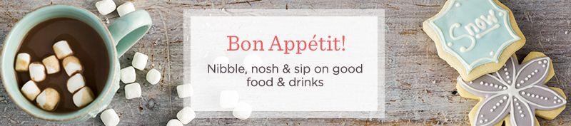 Bon Appétit!  Nibble, nosh & sip on good food & drinks