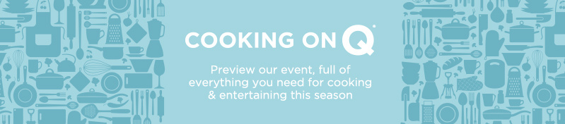 Cooking on Q®—Preview our event, full of everything you need for cooking & entertaining this season