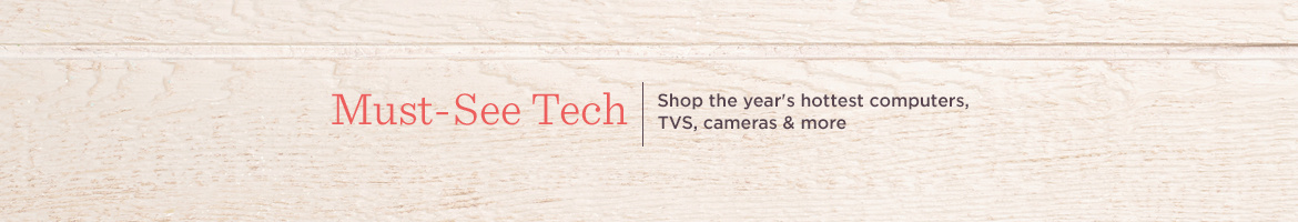 Shop the year's hottest computers, TVS, cameras & more