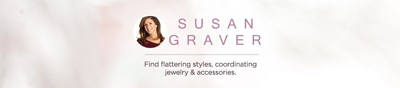 Find flattering styles, coordinating jewelry & accessories