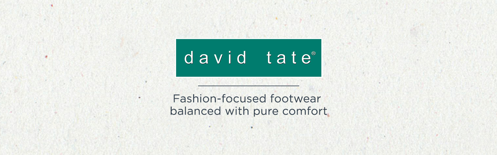 David Tate — Fashion-focused footwear balanced with pure comfort
