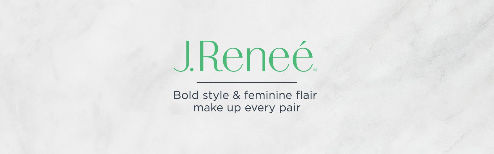 J. Renee — Bold style & feminine flair make up every pair