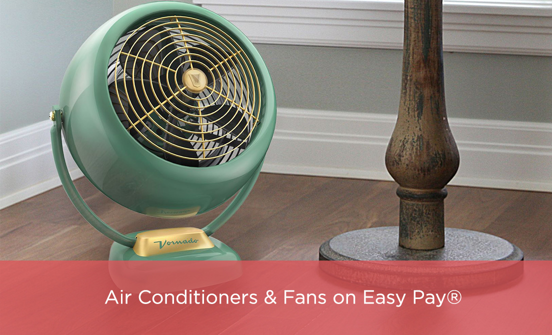 Air Conditioners & Fans on Easy Pay®