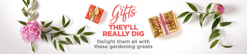 Gifts They'll Really Dig. Delight them all with these gardening greats.