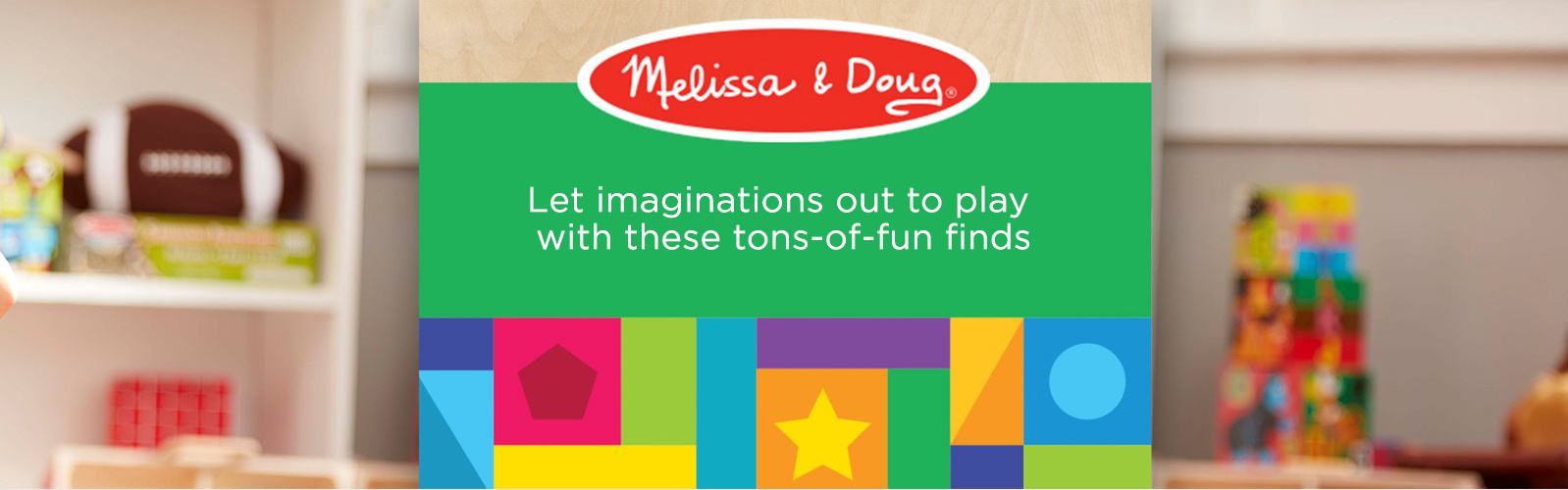Melissa & Doug. Let imaginations out to play with these tons-of-fun finds