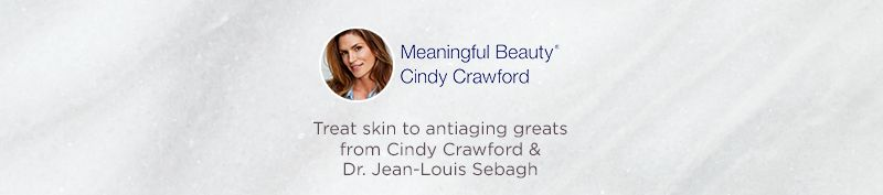 Meaningful Beauty Treat skin to antiaging greats from Cindy Crawford & Dr. Jean-Louis Sebagh